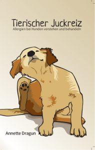 Cover von Tierischer Juckreiz - Allergien bei Hunden verstehen und behandeln