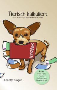 Cover des Ratgebers für Hundehalter Tierisch kalkuliert - Das Sparbuch für den Hundehalter