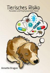 """Cover des Buches """"Tierisches Risiko Parasiten und Prophylaxe beim Hund"""